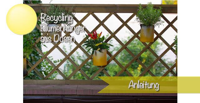 Urbangardening Dosenrecycling Blumenampel für den Gartenzaun Anleitung