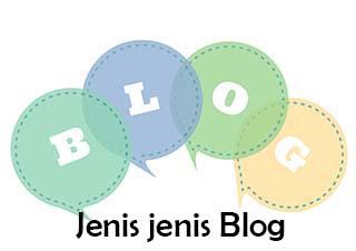 Jenis Blog yang Wajib Diketahui oleh Blogger Pemula Jenis-Jenis Blog yang Wajib Diketahui oleh Blogger Pemula