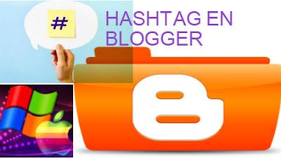 usos y maneras de aplicar el hashtag en #blogger