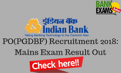 Indian Bank PGDBF PO 2018: Mains Exam Result Out