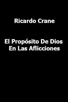 Ricardo Crane-El Propósito De Dios En Las Aflicciones-