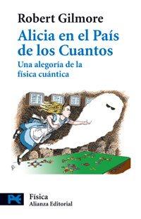 Alicia en el País de los Cuantos de Robert Gilmore (Alianza Editorial)