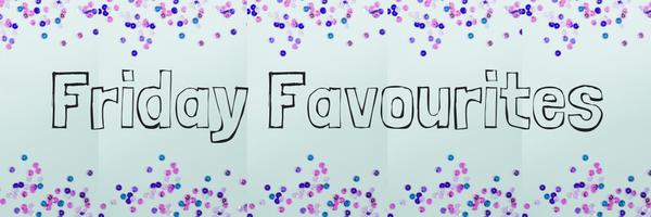 Friday Favourites Blog Posts