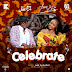 [MUSIC] JOE EL - CELEBRATE FT YEMI ALADE