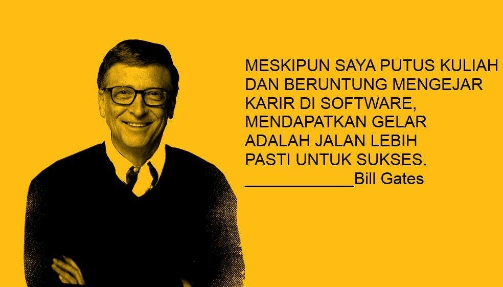 Bill Gates: Mendapatkan Gelar Adalah Jalan Lebih Pasti Untuk Sukses