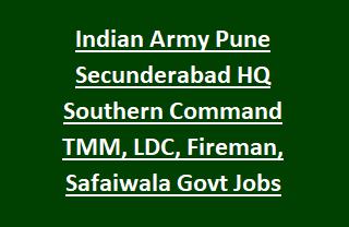 Indian Army Pune Secunderabad HQ Southern Command TMM, LDC, Fireman, Safaiwala Govt Jobs Recruitment Exam 2018