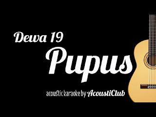 Chord dan Lirik Dewa - Pupus