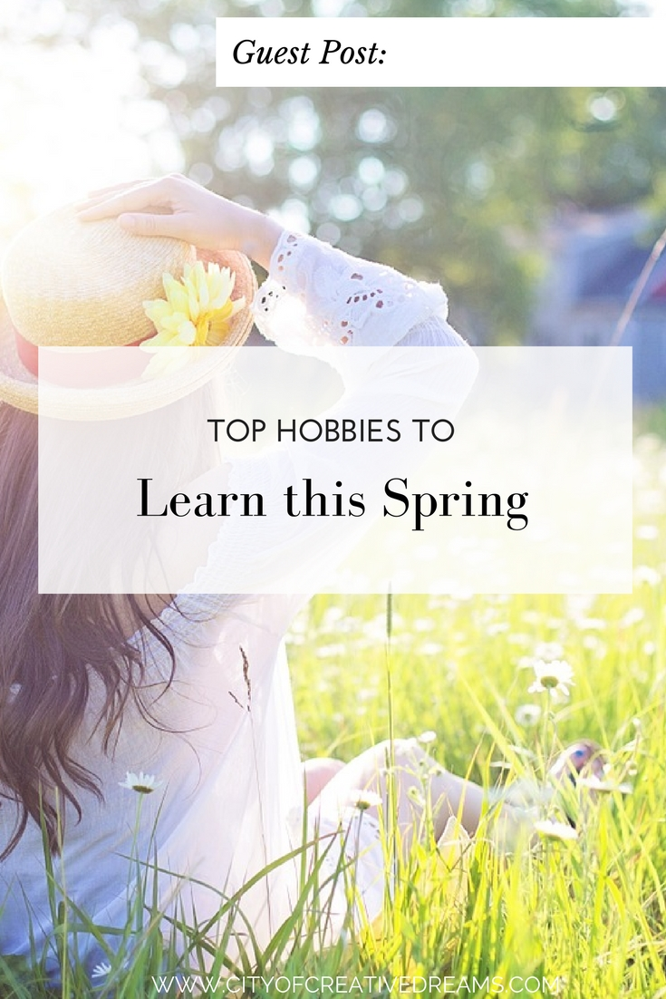 Top Hobbies to Learn this Spring | City of Creative Dreams