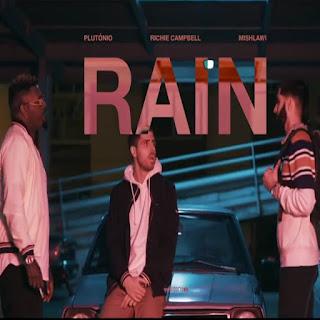 Mishlawi, Richie Campbell & Plutónio - Rain