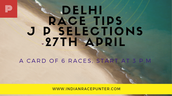India Race Tips 27th April, India Race Com, Indiaracecom