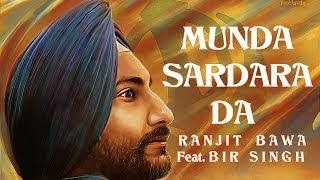 MUNDA SARDARA DA SONG LYRICS & VIDEO | RANJIT BAWA FEAT. BIR SINGH