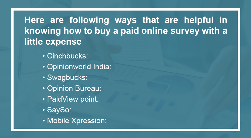 Here are following ways that are helpful in knowing how to buy a paid online survey with a little expense
