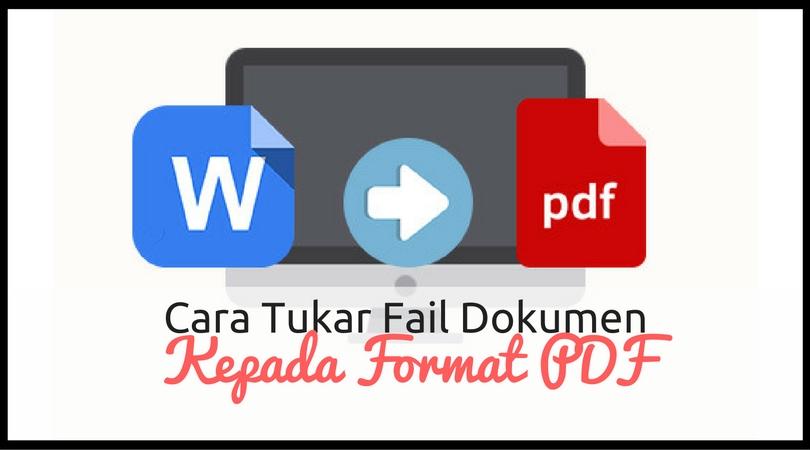 Cara Tukar Fail Dokumen kepada PDF