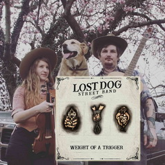Lost Dog Street Band - Weight Of A Trigger 2019