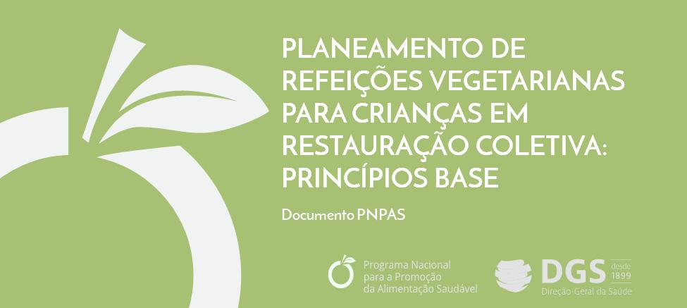 http://nutrimento.pt/noticias/planeamento-de-refeicoes-vegetarianas-para-criancas-em-restauracao-coletiva-principios-base/