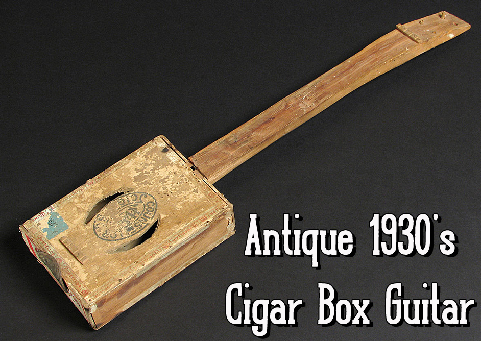 Homemade Guitars - Blues History  Cigar Box Guitars Antique Cigar