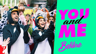 You and Me song from Movie Befikre HD Video Watch Online