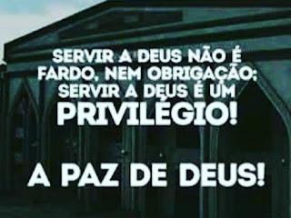 Servir a Deus é um Privilégio!!!