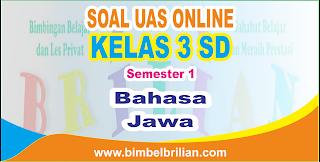 Soal UAS Bahasa Jawa Online Kelas 3 ( Tiga ) SD Semester 1 ( Ganjil ) - Langsung Ada Nilainya