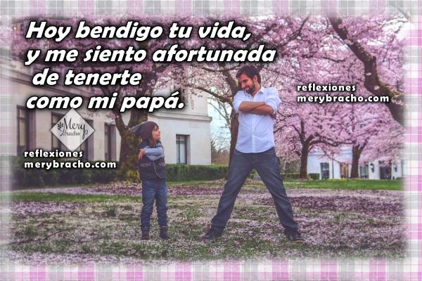 Bonitas frases de agradecimiento a mi papá, mi padre, mensaje de una hija a su papá para darle las gracias por todo, frases con reflexión e imágenes por Mery Bracho.