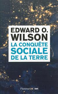 La conquête sociale de la terre - Edward O. Wilson