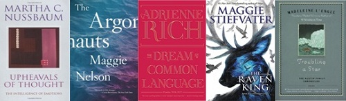 Favourite reads of 2016: Upheavals of Thought, The Argonauts, The Dream of a Common Language, The Raven King, Troubling a Star