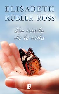 Elisabeth Kübler-Ross - La rueda de la vida.