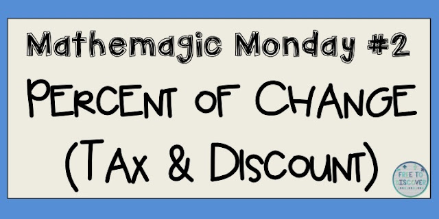 ne of the many reasons that I fell in love with teaching middle school math is that the material is super relevant.  Students are learning skills that will stick with them for years to come.  One of my favorite topics to teach is percent of change, specifically tax and discount.