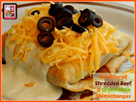 Kandy's Kitchen Kreations: Smothered Shredded Beef & Green Chile Chimichangas