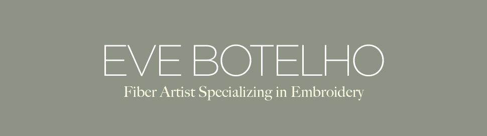 EVE BOTELHO, Fiber Artist Specializing in Embroidery, Rochester NY