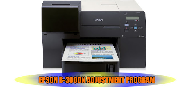 EPSON B-300DN ADJUSTMENT PROGRAM