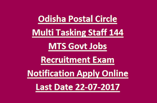 Odisha Postal Circle Multi Tasking Staff 144 MTS Govt Jobs Recruitment Exam Notification Apply Online Last Date 22-07-2017