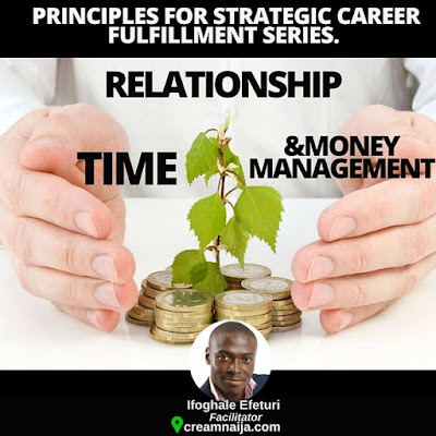 Time, Relationship & Money Management- Ifoghale Efeturi