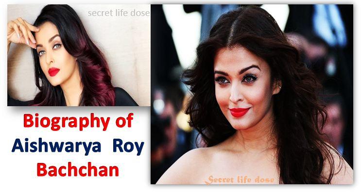 Biography of Aishwarya Roy Bachchan Biography- secret life dose