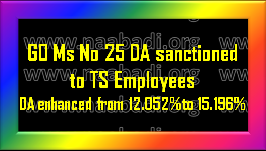 GO Ms 25 - TS Govt. Sanctioned DA to the Employees - Orders - Issued(www.naabadi.org)