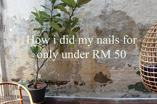 how i did my nails for only under rm 50