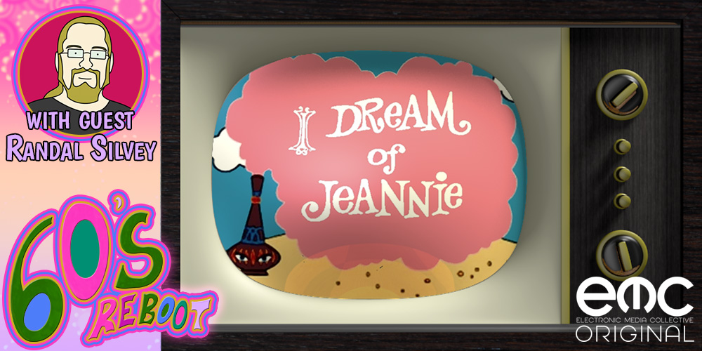 60's Reboot Podcast #8: I Dream of Jeannie