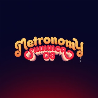 Metronomy - Summer Of 08