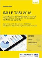 IMU E TASI 2016: Le esenzioni per la prima casa e le novità per gli immobili in comodato e quelli locati a canone concordato