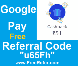 Google Pay Referral Code 2021 [u65Fh] Get Free Rs.125 Cashback