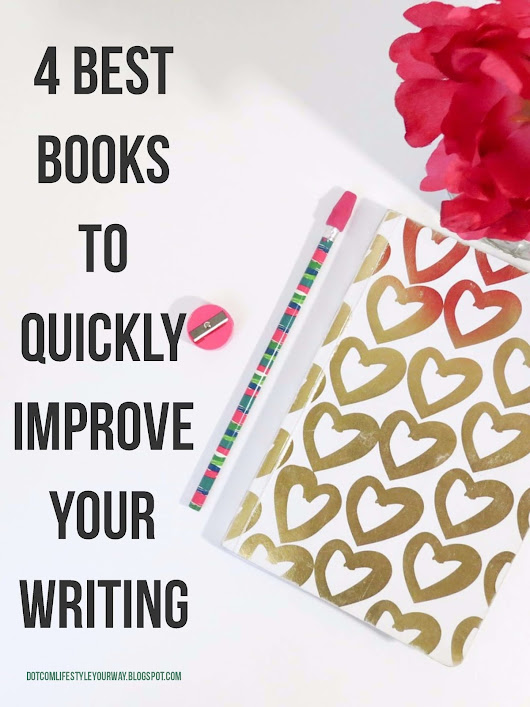 Where Bloggers Go To Grow: 4 Best Books to Quickly Improve Your Writing