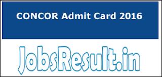 CONCOR Admit Card 2016