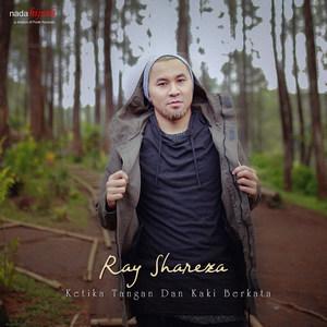 Ray Shareza - Ketika Tangan Dan Kaki Berkata
