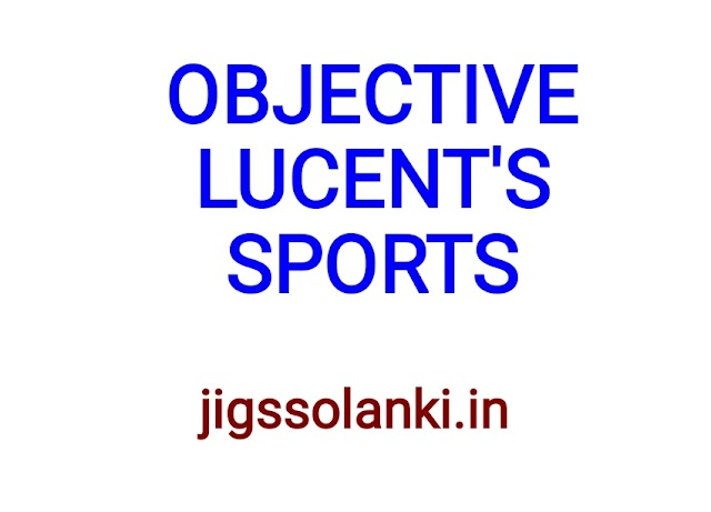 OBJECTIVE LUCENT'S:- SPORTS NOTE