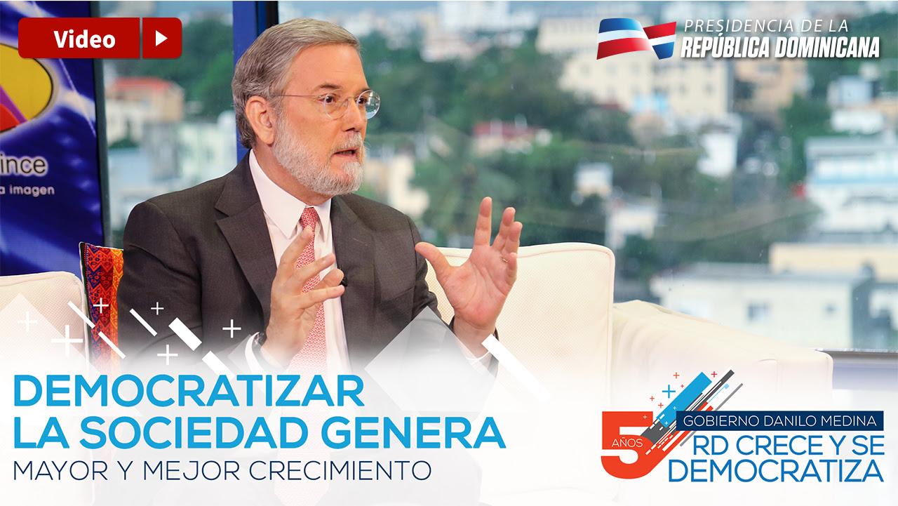 En 5 años, Danilo Medina demuestra que democratizar la sociedad genera mayor y mejor crecimiento