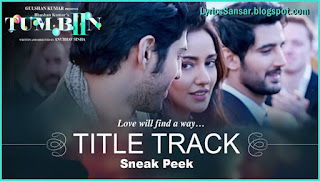 TUM BIN 2 – Title Song | Ankit Tiwari Ft. Neha Sharma