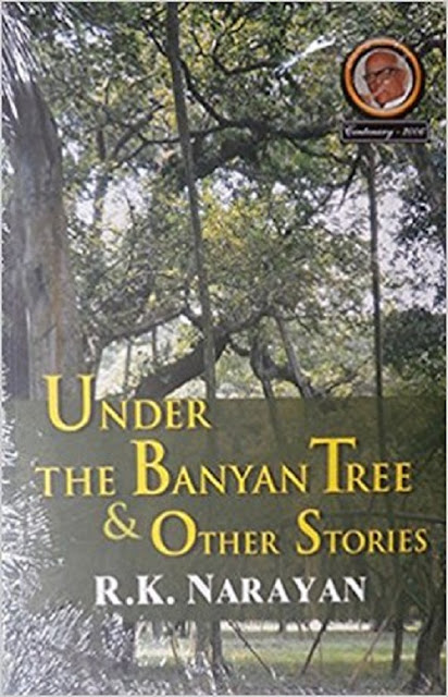 Under the Banyan Tree and other Stories By R.K Narayan