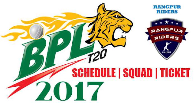 BPL 2017: Rangpur Riders Team Squad, Schedule and Tickets