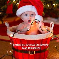 cambio de rutinas en navidad con bebés, como le afecta, blog mimuselina