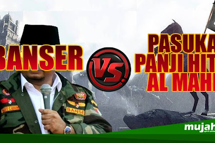 Pada Saat Pasukan Al Mahdi Datang Nanti, Akankah Banser yang Pertama Kali Menghadang ?